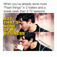 """Before you tell me. I know.. I know.. """"That's rude."""" ⚡️🐸☕️ [Like•Follow•Play•@TheNiceGuyCast]: When you've already done more  """"Flash things"""" in 2 trailers and a  sneak peek than 3 TV seasons  BUT  BUT  THAT'S  NONE  OF MY  BUSINESS Before you tell me. I know.. I know.. """"That's rude."""" ⚡️🐸☕️ [Like•Follow•Play•@TheNiceGuyCast]"""