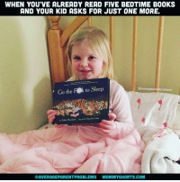 Memes, 🤖, and Bedtime: WHEN YOU'VE ALREADY READ FIVE BEDTIME B00KS  AND YOUR KID ASKS FOR JUST ONE MORE  Go the FOk to Sleep  @average parent problems  Adam Mansbach Ricard Certis  OAVERAGEPARENTPROBLEMS MOMMYSHORTS COM Parenting is so much more fun before your kids learn to read. averageparentproblems photo: @southm