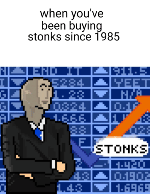 Http, Been, and Nes: when you've  been buying  stonks since 1985  END IT  5284  1.23  0824  1.EFE  88  YEET  01F  STONKS  1902  16969  1.43 Buy my stonks on NES via /r/MemeEconomy http://bit.ly/2Xh2JuE