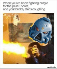 Friday, Funny, and Pictures: When you've been fighting nurgle  for the past 3 hours,  and your buddy starts coughing  gagzilla.info 65 Friday Funny Pictures