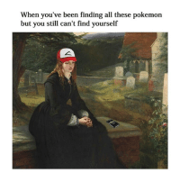 Pokemon, Classical Art, and Sad: When you've been finding all these pokemon  but you still can't find yourself Sad truth
