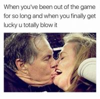 😶😂 - Tag a bad kisser 💀: When you've been out of the game  for so long and when you finally get  lucky u totally blow it 😶😂 - Tag a bad kisser 💀