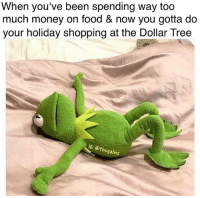 Food, Memes, and Money: When you've been spending way too  much money on food & now you gotta do  your holiday shopping at the Dollar Tree  IG: @thega  inz Gotchu a sparkly mug & oven mitts