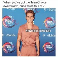 ": When you've got the Teen Choice  awards at 6, but a safari tour at 7  CHOICE  .Mobi  TEEN  CHOICE  TEEN  CHOICE  2018  FOX  2018  Fox  @RIVERDALEMEMESQUAD  . .Mobile-  m . ""Mobile  TEEN  TEEN  CHOICE  CHOICE  2018  FOX  2018  FOX"