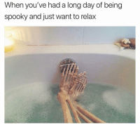 Dank Memes, Spooky, and Day: When you've had a long day of being  spooky and just want to relax