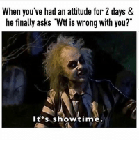 "Latinos, Memes, and Wtf: When you've had an attitude for 2 days &  he finally asks ""Wtf is wrong with you?""  lt's showtime. Lmaoo 😊😊😊😂😂😂 🔥 Follow Us 👉 @latinoswithattitude 🔥 latinosbelike latinasbelike latinoproblems mexicansbelike mexican mexicanproblems hispanicsbelike hispanic hispanicproblems latina latinas latino latinos hispanicsbelike"