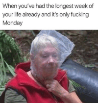 Fucking, Life, and Monday: When you've had the longest week of  your life already and it's only fucking  Monday