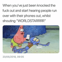 "Run, Fuck, and Hood: When you've just been knocked the  fuck out and start hearing people run  over with their phones out, whilst  shouting ""WORLDSTARRRR""  brownskinbanter  20/05/2018, 09:05 WORLDSTARRRR!!!!!....."