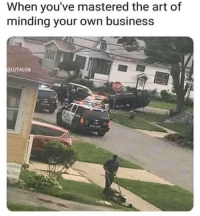 Master of mind your own business: When you've mastered the art of  minding your own business  OLUTALO8 Master of mind your own business