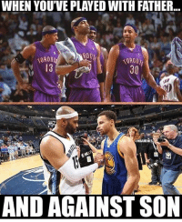 Memes, 🤖, and Legend: WHEN YOU'VE PLAVED WITH FATHER  30  NBAMEMES  AND AGAINST SON Vince Carter the Legend💯
