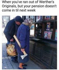 Meme, Memes, and Best: When you've ran out of Werther's  Originals, but your pension doesn't  come in til next week  DianO  @LUTALO8 Go follow the best UK meme account @Lutalo8