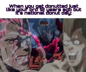 Pool, Day, and Bto: When yqu get donutted just  Like uour bTo 12 years ago but  its national donut day:  Stab Poor Pool Pol.😭