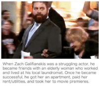 🔥Always pay it forward to others. That's why I'm 💰giving away hundreds of thousands worth of cars, laptops, and paying people's rent🎯. payitforward zachgalifianakis @standup911: When Zach Galifianakis was a struggling actor, he  became friends with an elderly woman who worked  and lived at his local laundromat. Once he became  successful, he got her an apartment, paid her  rent/utilities, and took her to movie premieres. 🔥Always pay it forward to others. That's why I'm 💰giving away hundreds of thousands worth of cars, laptops, and paying people's rent🎯. payitforward zachgalifianakis @standup911