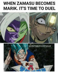Memes, 🤖, and Duel: WHEN ZAMASU BECOMES  MARIK. IT'S TIME TO DUEL  @CAPSULECORPGEAR