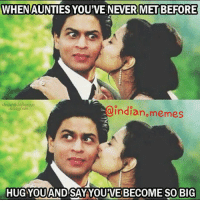 😂😂: WHENAUNTIES YOU'VE NEVER MET BEFORE  Shahrukh khanxo  Indian memes  inslagnami  HUGYOU AND SAY YOU VE BECOME SO BIG 😂😂
