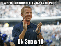 Football, Memes, and Nfl: WHENDAK COMPLETESA3 YARD PASS  @NFL MEMES  ON 3RD & 10 Jason Garrett... https://t.co/Pip9zD98UB