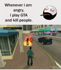 gta: Whenever i am  angry,  i play GTA  and kill people.  Fire Enable  ▼ 080  MORDING