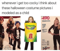 """Halloween, Memes, and Goths: whenever i get too cocky i think about  these halloween costume pictures i  modeled as a child  4490  SEQUIN DIVA  COSTUME  Crayola  INCLUDES:  JUMPER  BOLERO  BELT  ACCESSORIZE  MAKEUP  CRAYONS  """"SIZES:  Medium 10  Large no 12 .Ellil.  ENTER  KEYWORDS  WAS  IN GOTH  WE TRUST @girlsthinkimfunny has an awesome page!! Definitely worth a follow 🔥🔥🔥"""