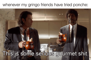 Friends, Shit, and Serious: whenever my gringo friends have tried ponche:  The GoodFilms  Ihis Is Some seriouS gourmet shit tried ponche