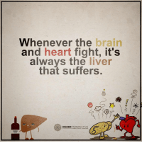 Follow our new page @alaskanhashqueen: Whenever the  brain  and  heart fight, it's  always the  liver  that suffers.  3 HIGHER  PERSPECTIVE Follow our new page @alaskanhashqueen