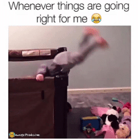 Memes, Prank, and 🤖: Whenever things are going  right for me  ownage Pranks.com Back you go 😂  Like our page for MORE funny videos! => OwnagePranks
