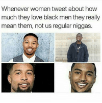 I'm not even black but guys like Welvin sets high standards 😩: Whenever women tweet about how  much they love black men they really  mean them, not us regular niggas. I'm not even black but guys like Welvin sets high standards 😩