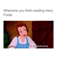 at McDonald's: Whenever you finish reading Harry  Potter  List finished the mest wonderful story. at McDonald's
