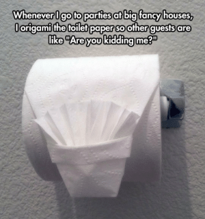 """Tumblr, Blog, and Fancy: Wheneverlgo to parties at big fancy houses,  Oorigami the toilet paper so other guests are  like """"Are youkidding me?"""" srsfunny:Toilet Paper Origami Master"""