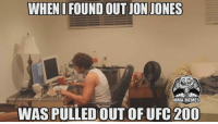 Yup - Nate  #UFC200 #JonJones: WHENIFOUNDOUTUONIONES  MMA MEMES  WAS PULLED OUT OF UFC 200 Yup - Nate  #UFC200 #JonJones