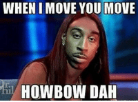 Right now this girl tryna catch every meme maker outside... Howbow Dah?!? 😂😂😂 howbowdah Meme Toronto Rexdale TheSix Ludacris CatchMeOutside: WHENIMOVE YOU MOVE  HOWBOVAN DAH Right now this girl tryna catch every meme maker outside... Howbow Dah?!? 😂😂😂 howbowdah Meme Toronto Rexdale TheSix Ludacris CatchMeOutside