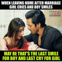 After marriage.: WHENLEAVING HOME AFTER MARRIAGE  GIRL CRIES AND BOY SMILES  RVC J  WWW. RvCJ.COM  MAY BE THAT'S THELASTSMILE  FOR BOY AND LAST CRY FOR GIRL After marriage.