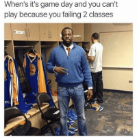 Af, Memes, and Game: When's it's game day and you can't  play because you failing 2 classes Accurate af 😂