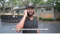 "Bad, Click, and Memes: WHENSHELIVESINA BAD NEIGHBORHOOD ""When She Lives In A Bad Neighborhood"" ➖➖➖➖➖➖➖➖➖➖➖➖➖➖➖ Song By: @Kale_Da_Que ""Section 8"" 🔥🔥🔥 Listen On SoundCloud Or Click Link In His Bio ➖➖➖➖➖➖➖➖➖➖➖➖➖➖➖ Follow My Back Up Page @NickBankshot 🏃🏾💨"
