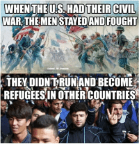 Also, on the second photo, there are mostly young and healthy men. And they are smiling. guns conservative civilrights proudamerican trumpforpresident patriotnation trump2k16 liberalism trumppence16 trump2020 deported trump45 patriotplace patriotsplace illegalmemes republicanpride conservativemovement draintheswamp msm summer picoftheday selfie follow followme fashion happy beauty sun vscocam vsco: WHENTHEU.S. HAD THEIRCIVIL  WAR THEMEN STAYEDAND FOUGHT  ostand for treedom  THEY DIDNTRUNAND BECOME  REFUGEESIN OTHERCOUNTRIES Also, on the second photo, there are mostly young and healthy men. And they are smiling. guns conservative civilrights proudamerican trumpforpresident patriotnation trump2k16 liberalism trumppence16 trump2020 deported trump45 patriotplace patriotsplace illegalmemes republicanpride conservativemovement draintheswamp msm summer picoftheday selfie follow followme fashion happy beauty sun vscocam vsco