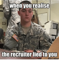 Memetic: whenyou realise  the recruiter liedto you  Make a Memet