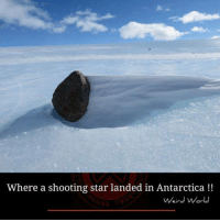 what is a shooting star: Where a shooting star landed in Antarctica  Weird World