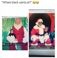 "Funny, Twitter, and Black: ""Where black santa at?""  a Search  Lenox Square  Jordyn said ""Where Black Santa at??""  She so phony had to take her to south  dekalb for Black Santa  e From Buckhead to Decatar  -HappyHoldays--.Internationallordy  iook at that sme for the real Santa 😂😂😂 👉🏽(via:snob_lifestyle-twitter)"