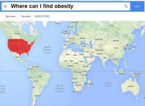 McDonalds, Canada, and Germany: Where can I find obesity  LIST  Open now  Top rated  MORE FILTERS  celand  Russia  Canada  Germany kraine  Kazakhstan  Span  Turkey  North  Atlantic  Ocean  Japan  Cha South Kerea  Alighanistan  Pakistan  Mexico  Ar  nda  Mal Nig  Sudan  Chad  venezuela  igeria  Ethiopia  Papua New  Tanzana  PerBraz  Indian  Ocean  Botswa Madagascar  uth  cific  ean  South  Atlantic  Ocean  Australa  South Afrca mcdonalds 100