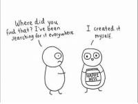 "Happiness, Been, and Create Your Own: Where did you  find that? I've been  I created it  myself.  searching for \t everywhere  HAPPT  NESS <p>Create your own happiness :) via /r/wholesomememes <a href=""https://ift.tt/2EiEzCx"">https://ift.tt/2EiEzCx</a></p>"