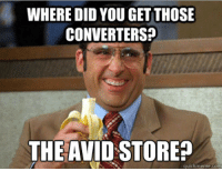 WHERE DID YOU GET THOSE  CONVERTERS?  THE AVIDSTORE?  quick meme com new jaunts are nice, but can't help but to make the joke...