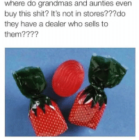 Funny, Shit, and Who: where do grandmas and aunties evern  buy this shit? It's not in stores???do  they have a dealer who sells to  them???? Seriously where do you get these granny candies @sobasicicanteven 😂😂😂 Rp via my day one @sobasicicanteven @sobasicicanteven @sobasicicanteven