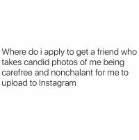 Lolll. Deep down, that's all we really want...👆🏽📸 - Tag somebody that needs to be a better friend in this department! 😫👇🏽: Where do i apply to get a friend who  takes candid photos of me being  carefree and nonchalant for me to  upload to Instagram Lolll. Deep down, that's all we really want...👆🏽📸 - Tag somebody that needs to be a better friend in this department! 😫👇🏽