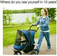 Funny, Lol, and 10 Years: Where  do you see yourself in 10 years Comment below lol
