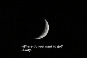 You, Do You, and Go Away: Where do you want to go?  -Away.