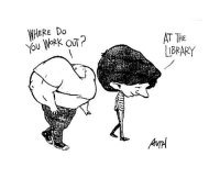 Dank, 🤖, and Lift: WHERE Do  YOU WORK OUT  AT THE  LIBRARY Do you even lift bro?