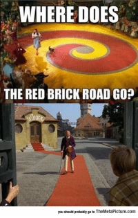 Tumblr, Blog, and Gop: WHERE DOES  THE RED BRICK ROAD GOP  you should probably go to TheMetaPicture.com epicjohndoe:  The Red Brick Road