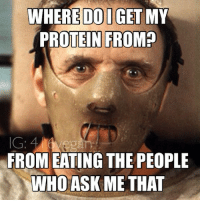 With a side fava beans and chianti. 😂 Throwback to one of my fave memes tbt hannibal veganprotein protein: WHERE DOIGET MY  PROTEIN FROM?  FROM EATING THE PEOPLE  WHO ASK ME THAT With a side fava beans and chianti. 😂 Throwback to one of my fave memes tbt hannibal veganprotein protein