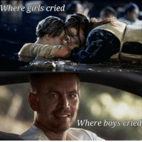 COULDNT BE MORE TRUE 😭: Where girls cried  Where boys cried COULDNT BE MORE TRUE 😭