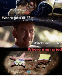 Girls, Boys, and Now: Where girls cried  Where boys cried  Where men cried <p>Now that we&rsquo;re men ❤️</p>