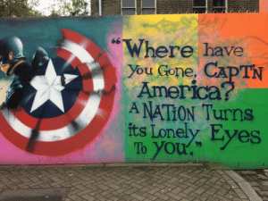 """08s: So, I literally just went to the bottom of my road to see that someone had made this!: """"Where have  You Gone, CAPTN  America?  A NATION Turns  its Lonely Eyes  To you.  99 08s: So, I literally just went to the bottom of my road to see that someone had made this!"""